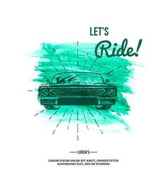 Lets ride Retro car auto show vector image