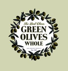 een olives logo label food product design engravin vector image