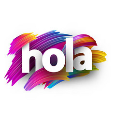 Hola sign with colorful brush strokes vector
