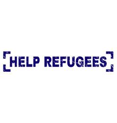 Grunge textured help refugees stamp seal between vector
