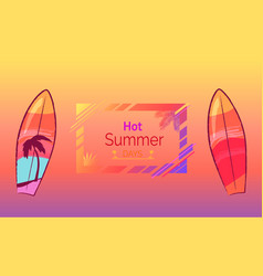 hot summer days poster with cool bright surfboard vector image