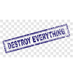 Scratched destroy everything rectangle stamp vector