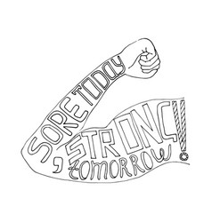 sore today strong tomorrow lettering vector image