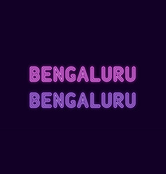Neon name of bengaluru city in india vector