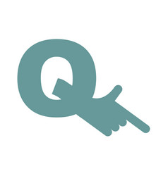 Q letter hand isolated forefinger lettering on vector