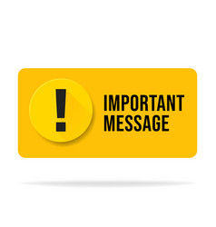 Yellow important message popup attention please vector