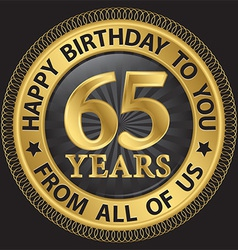 65 years happy birthday to you from all of us gold vector image vector image