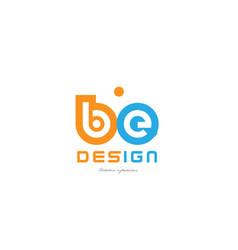 be b e orange blue alphabet letter logo vector image
