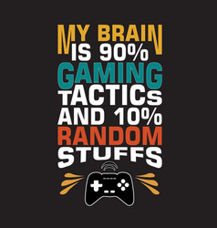 game quote and saying good for print design vector image
