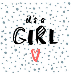 its a girl handwritten inscription bashower vector image