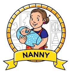 Funny mother or nanny with baemblem vector