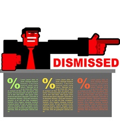Dismissed Infographics for dismissal Red angry Bos vector image