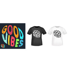 Good vibes typography for t-shirt stamp tee print vector