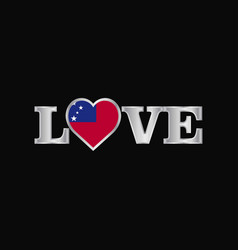 Love typography with samoa flag design vector