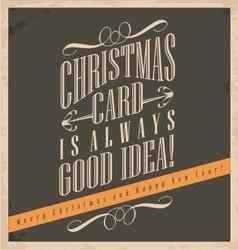 Christmas card is always good idea vector image vector image