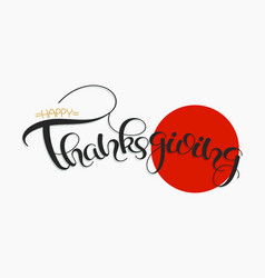 thanksgiving hand drawn text happy thankgiving vector image vector image
