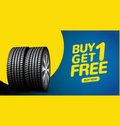 car tire sale banner buy 1 get 1 free tyre vector image