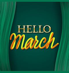 Hello march golden with yellow orange gradient vector