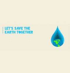 earth day water conservation paper cut banner vector image