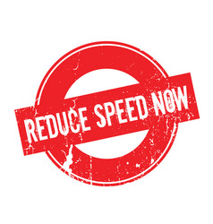 Reduce speed now rubber stamp vector