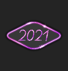 glowing 2021 sign with neon led light effect vector image