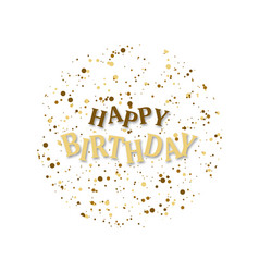 happy birthday lettering happy birthday with vector image