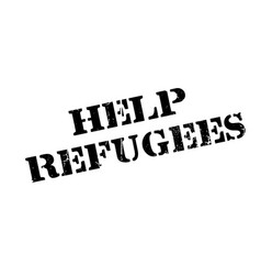 help refugees rubber stamp vector image