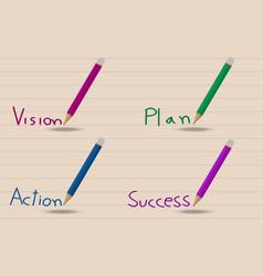 4 colored pencil writing visionplanactionsuccess vector image vector image