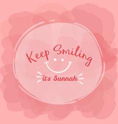keep smiling its sunnah quotes islam word vector image