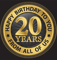 20 years happy birthday to you from all of us gold vector image