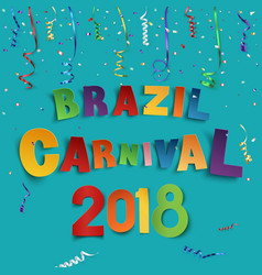 Brazil carnival 2018 background with confetti and vector