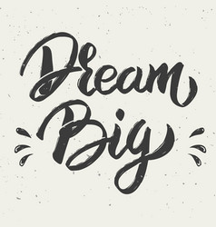 dream big hand drawn lettering vector image