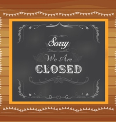 close written on chalkboard vector image