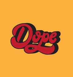 Dope handwritten lettering made in 90s style vector