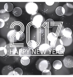 happy new year 2017 on grayscale bokeh circle vector image