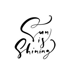 cute sun is shuning hand drawn lettering vector image