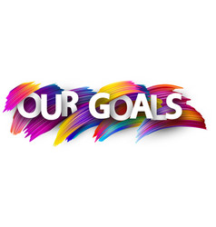 Our goals list card with colorful brush strokes vector