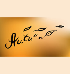 autumn hand lettering falling leaves vector image