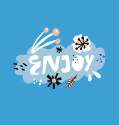 enjoy flat hand drawn lettering vector image