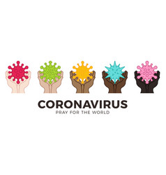 Pray for world coronavirus concept with hands vector