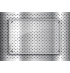 Glass plate on perforated metal background vector