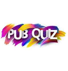 Pub quiz banner with colorful brush strokes vector
