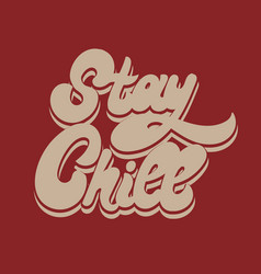 Stay chill hand drawn lettering isolated vector