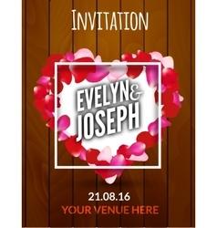 Rose petals heart Beautiful wedding invitation on vector image vector image