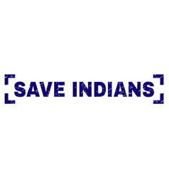 scratched textured save indians stamp seal inside vector image