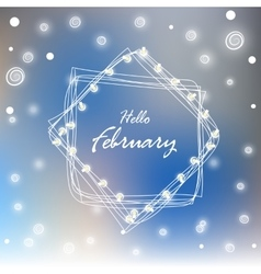 Hello february snowflakes electric garland Card vector image