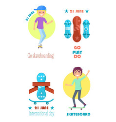 Go play do motto on skateboarding day 21 june vector