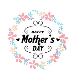happy mothers day flower frame white background v vector image