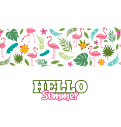 Tropical leaves and flamingo pattern hello summer vector