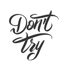 Do not try hand lettering vector